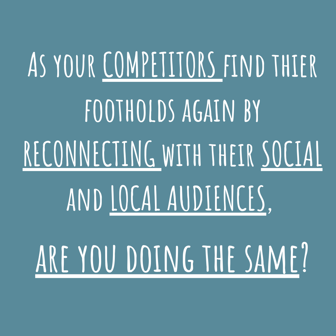 As your competitors find safe footholds again by reconnecting with their social and local audiences, are you doing the same? - Write in Danderyd